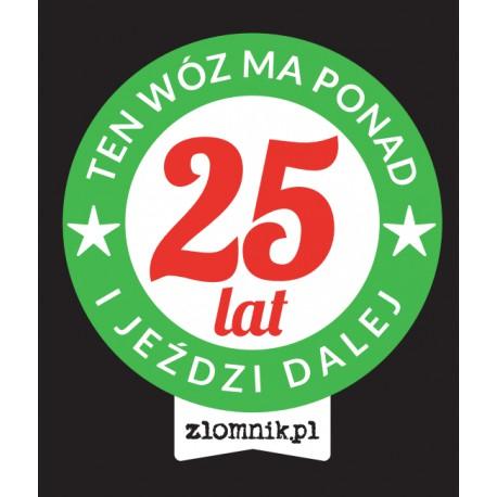 "Naklejka ""TEN WÓZ MA PONAD 25 LAT"""
