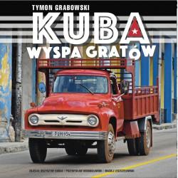 Kuba - wyspa gratów: album motoryzacyjno-podróżniczy (ebook)